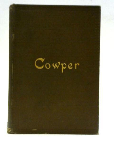 The Poetical Works of William Cowper: William Cowper