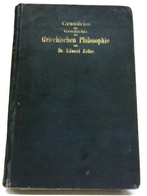Grundrià ŠDer Geschichte Der Griechischen Philosophie. 7.: Eduard Zeller