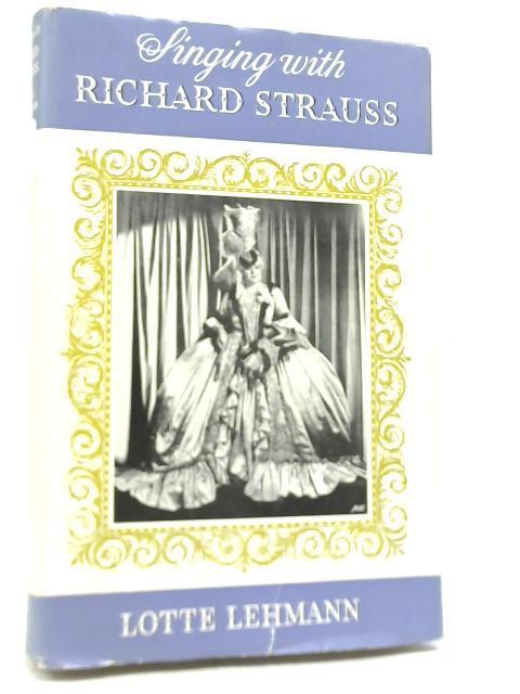 Singing with Richard Strauss - Lotte Lehmann