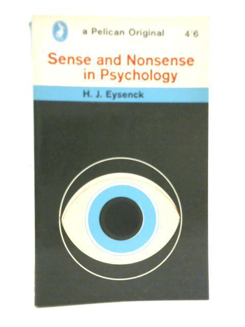 Sense and Nonsense in Psychology: H. J. Eysenck