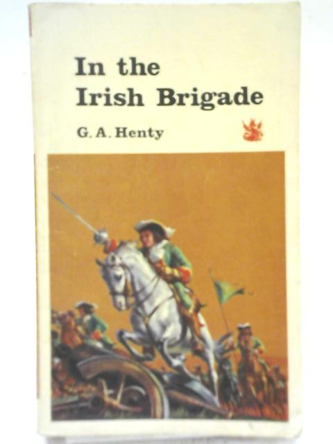 In the Irish Brigade: G. A Henty