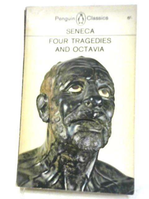 Four Tragedies and Octavia: Seneca