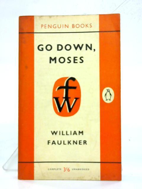 Go Down, Moses. (Penguin Fiction No 1434): William Faulkner