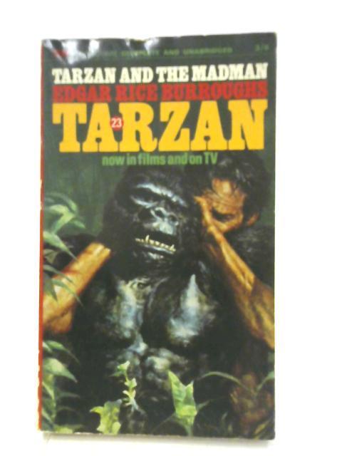 Tarzan and the Madman: Edgar Rice Burroughs