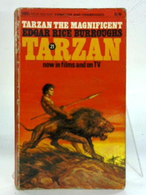 Tarzan The Magnificent: Edgar Rice Burroughs