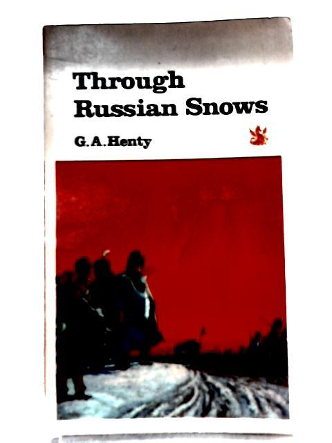 Through Russian Snows: G. A. Henty