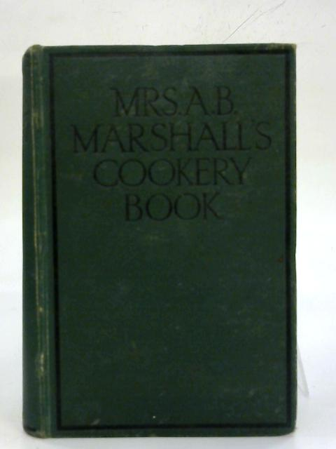 Mrs A. B. Marshall's Cookery Book.: Mrs A. B.