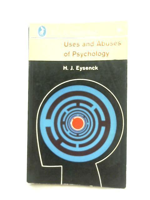 Uses Ans Abuses of Psychology: H. J. Eysenck