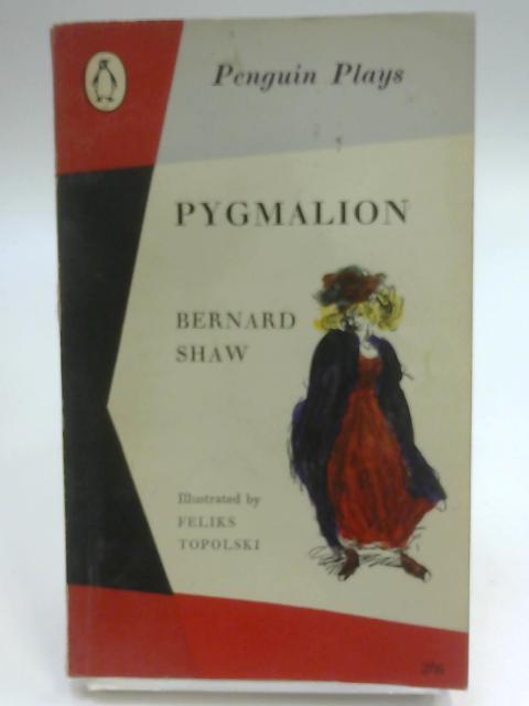 Pygmalion (Penguin Plays): Shaw, Bernard