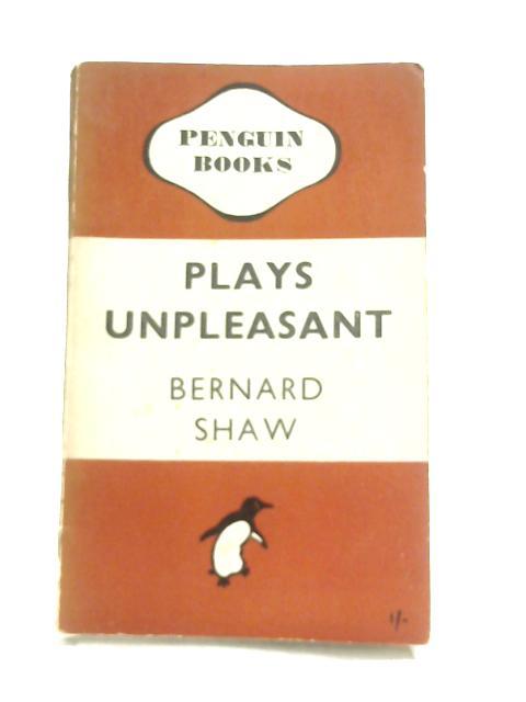 Plays Unpleasant. Widowers' Houses. The Philanderer. Mrs: Bernard Shaw