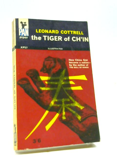 The Tiger of Ch'in: How China became: Cottrell, Leonard
