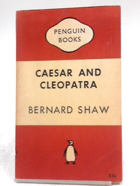Caesar and Cleopatra: Bernard Shaw