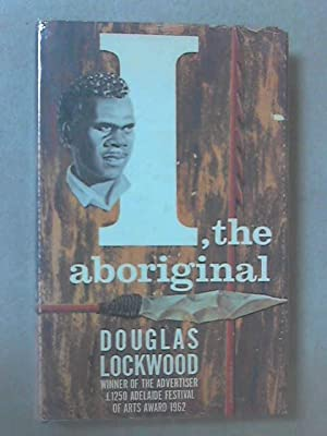 I, The Aboriginal: Douglas Lockwood