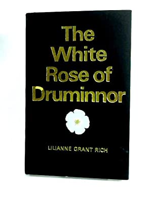 White Rose of Druminnor: Rich, Lilianne Grant