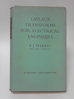 Laplace Transforms for Electrical Engineers: B. J. Starkey