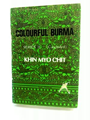 Colourful Burma: Chit, Khin Myo.