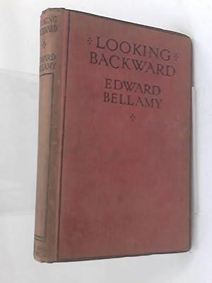 Looking Backward - a Romance of 2000: Bellamy, Edward