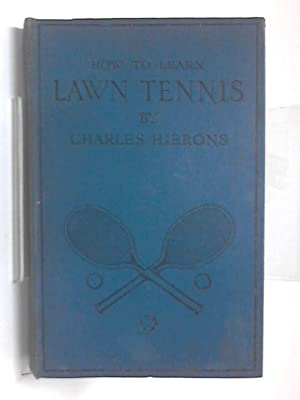 How To Learn Lawn Tennis: Charles Hierons