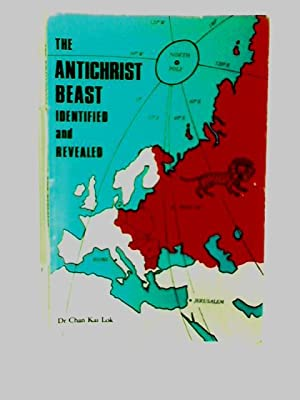 The Antichrist Beast Identified and Revealed: Dr Chan Kai