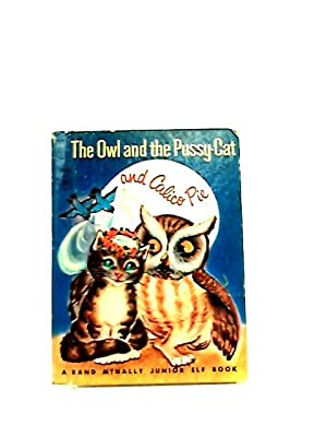 Owl & the Pussy Cat & Calico: Edward Lear