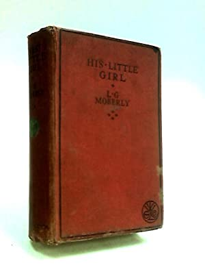 His Little Girl: Moberly, L. G.