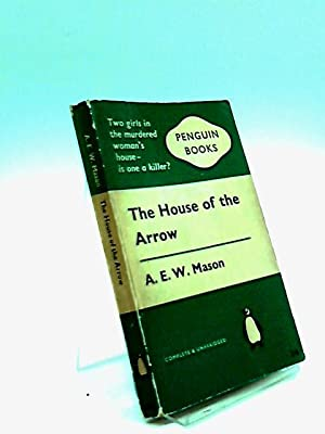 The House of the Arrow: Mason, A.E.W.