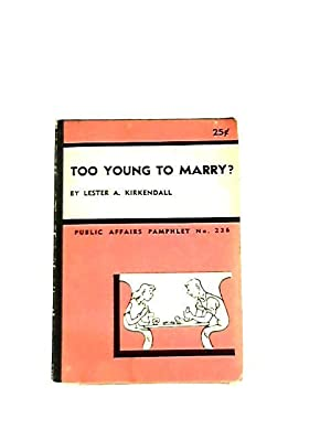 Too Young to Marry?: Lester A. Kirkendall