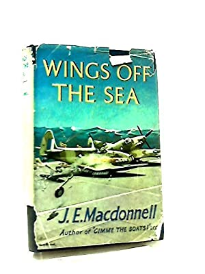 Wings Off the Sea: J. E. Macdonnell