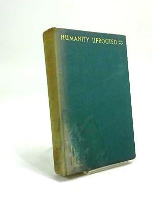 Humanity Uprooted: Maurice Hindus