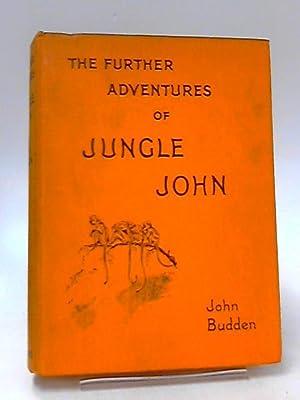 The Further Adventures of Jungle John: Budden, John