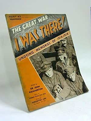 The Great War.I Was There!.Undying Memories of: Sir John Hammerton