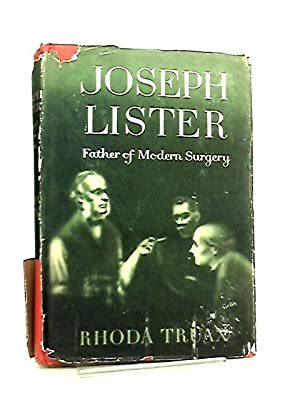 Joseph Lister, Father of Modern Surgery: Rhoda Truax