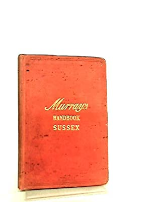 Handbook For Travellers In Sussex: John Murray