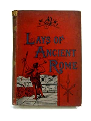 Lord Macaulay's Essays and Lays of Ancient: Lord Macaulay,