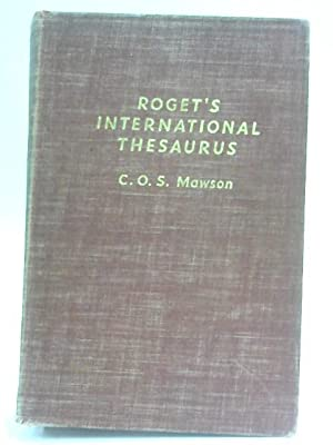 Roget's International Thesaurus of English Words and: Mawson, C. O.