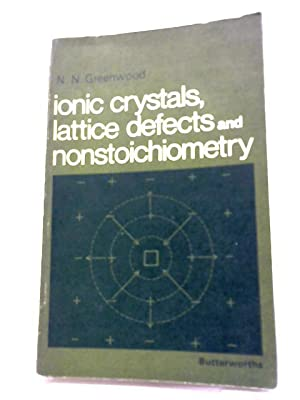 Ionic Crystals, Lattice Defects and Nonstoichiometry: N.N. Greenwood