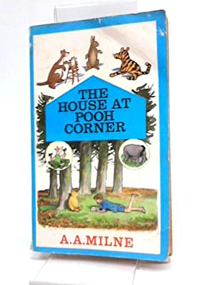 The House At Pooh Corner: A. A. Milne