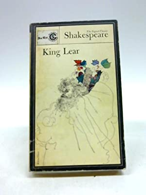 KING LEAR (SIGNET CLASSIC SHAKESPEARE): SHAKESPEARE, WILLIAM