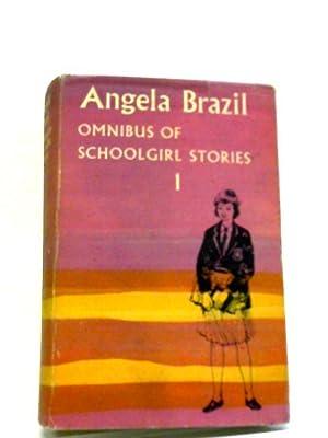 Omnibus of Schoolgirl Stories 1 - Contains: Angela Brazil