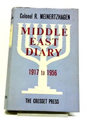 Middle East Diary, 1917-1956: Richard Meinertzhagen