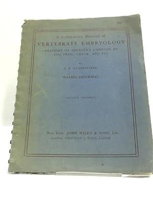 A Laboratory Manual of Vertebrate Embryology: Frank Bolton Adamstone,