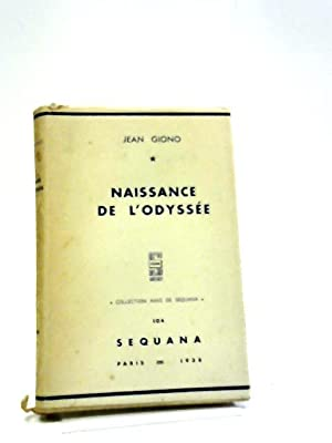 Naissance De L'Odyssee: J. Giono