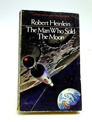 Man Who Sold the Moon: Robert A. Heinlein