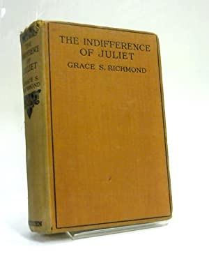 The Indifference Of Juliet: Grace S Richmond