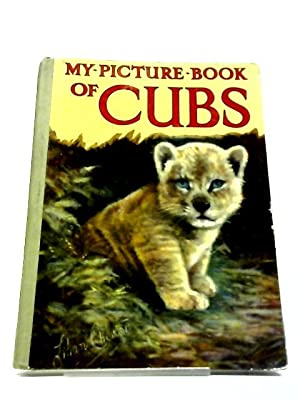 My Picture Book of Cubs. With 2: Jessie Pope