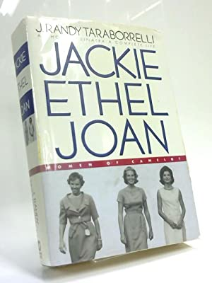 Jackie, Ethel, Joan, Women of Camelot: J. Randy Taraborrelli