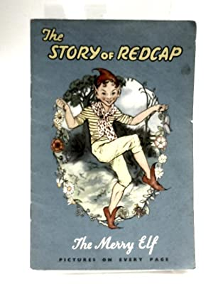The Story Of Redcap The Merry Elf: No Author Or