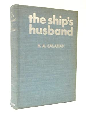 The Ship's Husband: Harold Augustin Calahan
