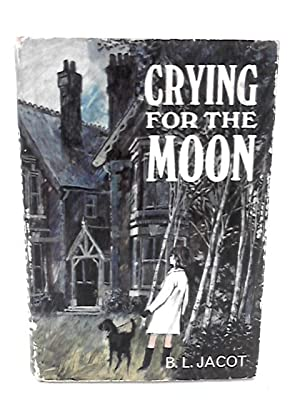 Crying for the moon: Jacot, Bernard Louis