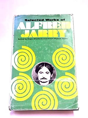 Selected Works of Alfred Jarry: Alfred Jarry
